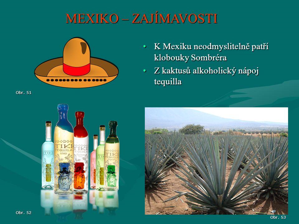 MEXIKO – ZAJÍMAVOSTI K Mexiku neodmyslitelně patří klobouky Sombréra