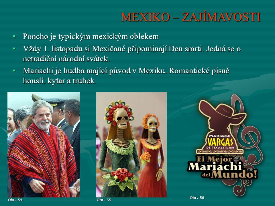 MEXIKO – ZAJÍMAVOSTI Poncho je typickým mexickým oblekem