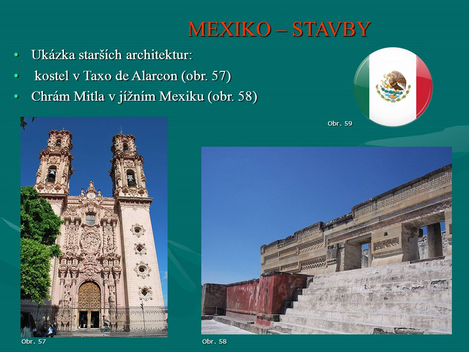 MEXIKO – STAVBY Ukázka starších architektur: