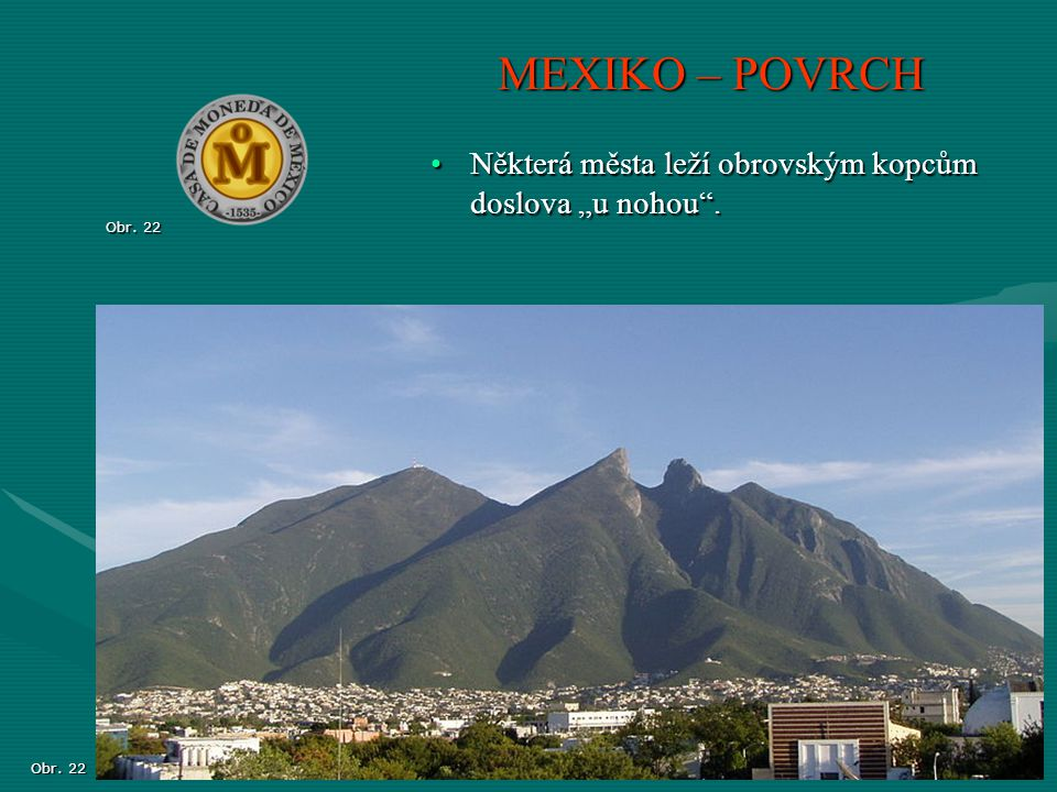 """MEXIKO – POVRCH Některá města leží obrovským kopcům doslova """"u nohou ."""