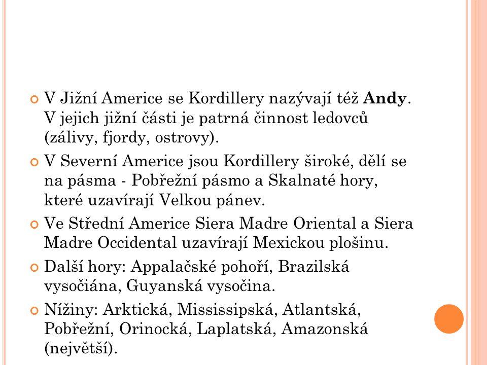 V Jižní Americe se Kordillery nazývají též Andy