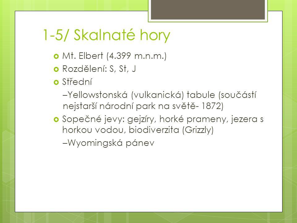 1-5/ Skalnaté hory Mt. Elbert (4.399 m.n.m.) Rozdělení: S, St, J