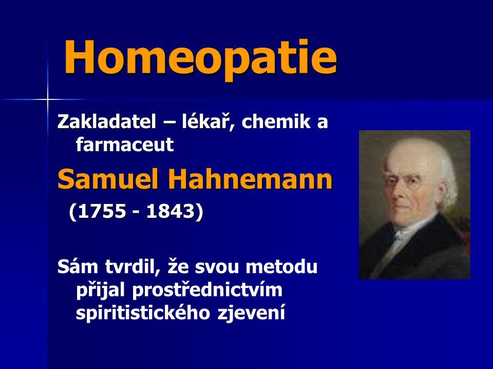 Homeopatie Samuel Hahnemann Zakladatel – lékař, chemik a farmaceut