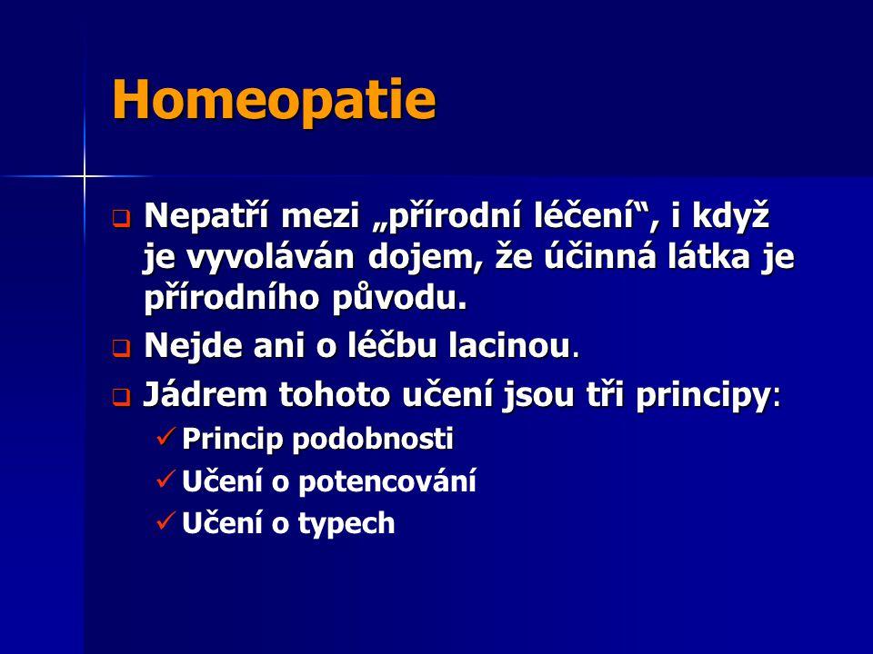 """Homeopatie Nepatří mezi """"přírodní léčení , i když je vyvoláván dojem, že účinná látka je přírodního původu."""