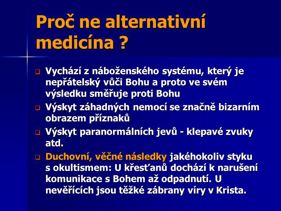 Proč ne alternativní medicína