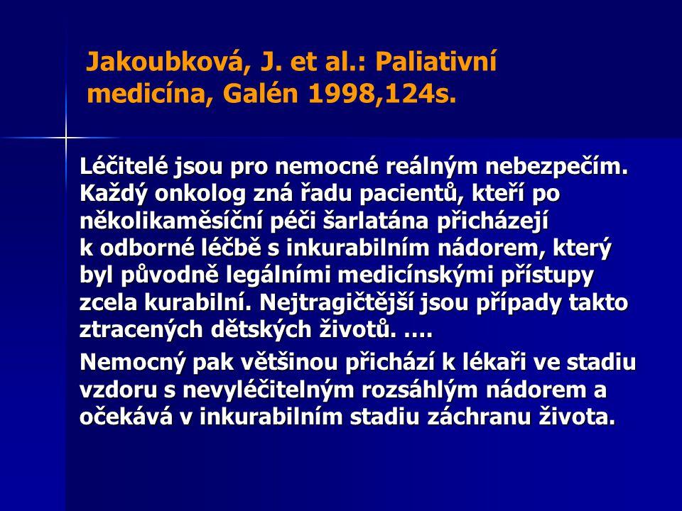 Jakoubková, J. et al.: Paliativní medicína, Galén 1998,124s.