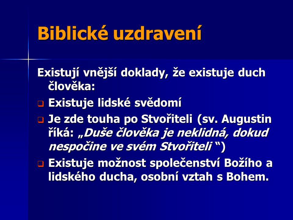 Biblické uzdravení Existují vnější doklady, že existuje duch člověka:
