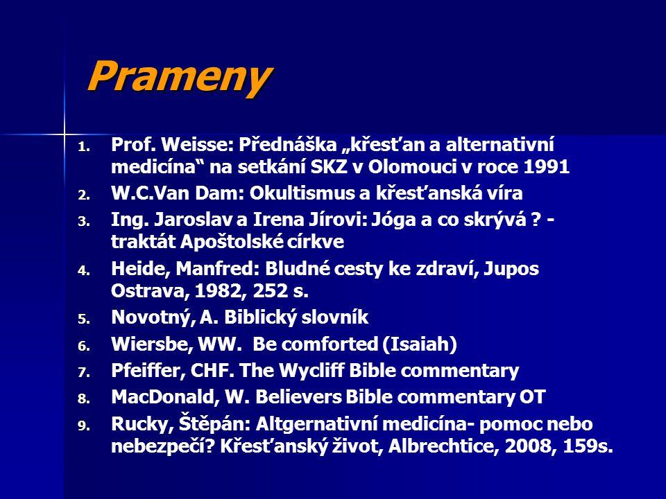 """Prameny Prof. Weisse: Přednáška """"křesťan a alternativní medicína na setkání SKZ v Olomouci v roce 1991."""