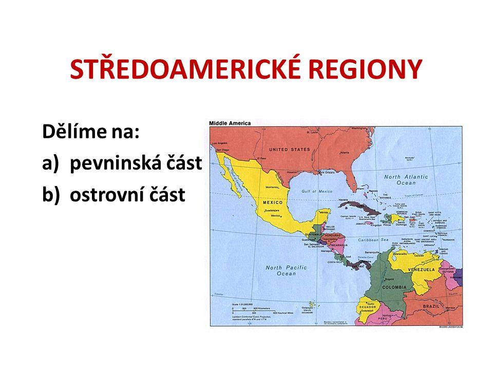 STŘEDOAMERICKÉ REGIONY