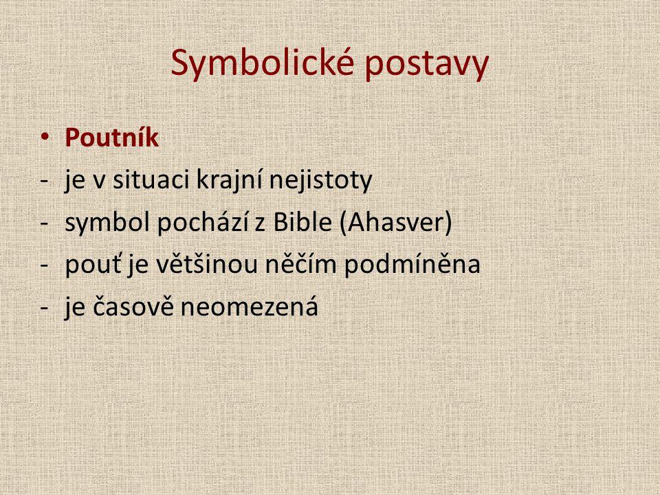Symbolické postavy Poutník je v situaci krajní nejistoty