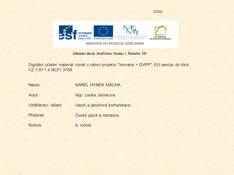 Název: KAREL HYNEK MÁCHA Autor: Mgr. Lenka Jelínková