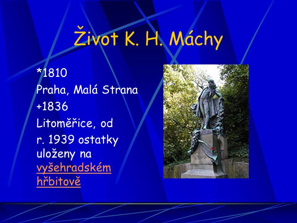 Život K. H. Máchy *1810 Praha, Malá Strana +1836 Litoměřice, od