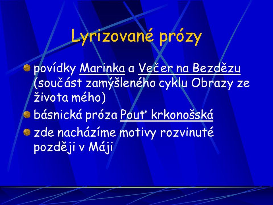 Lyrizované prózy povídky Marinka a Večer na Bezdězu (součást zamýšleného cyklu Obrazy ze života mého)