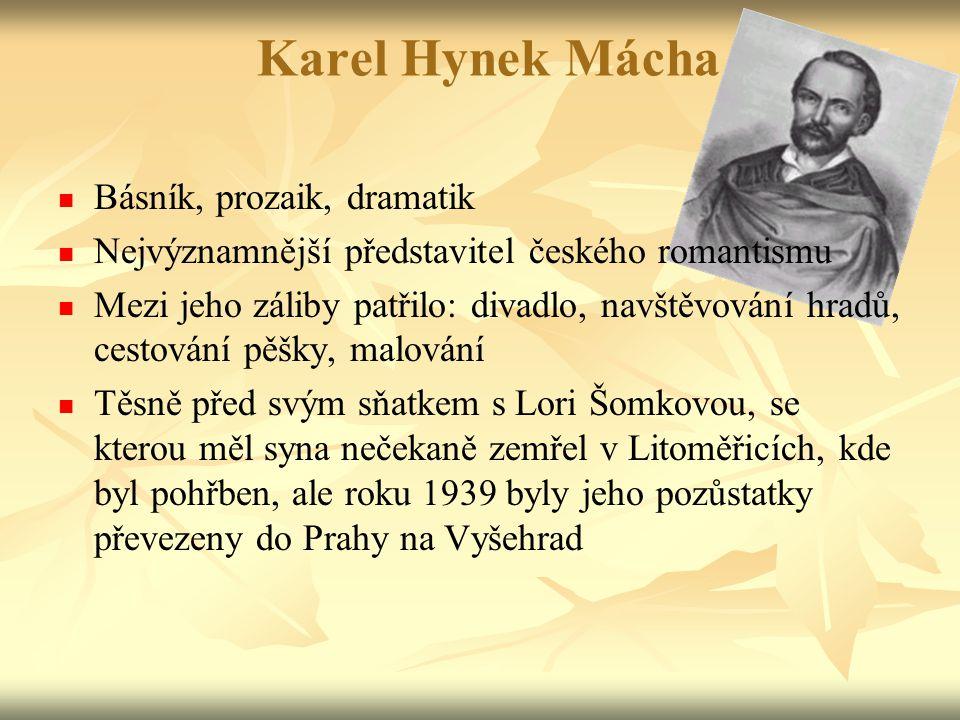 Karel Hynek Mácha Básník, prozaik, dramatik