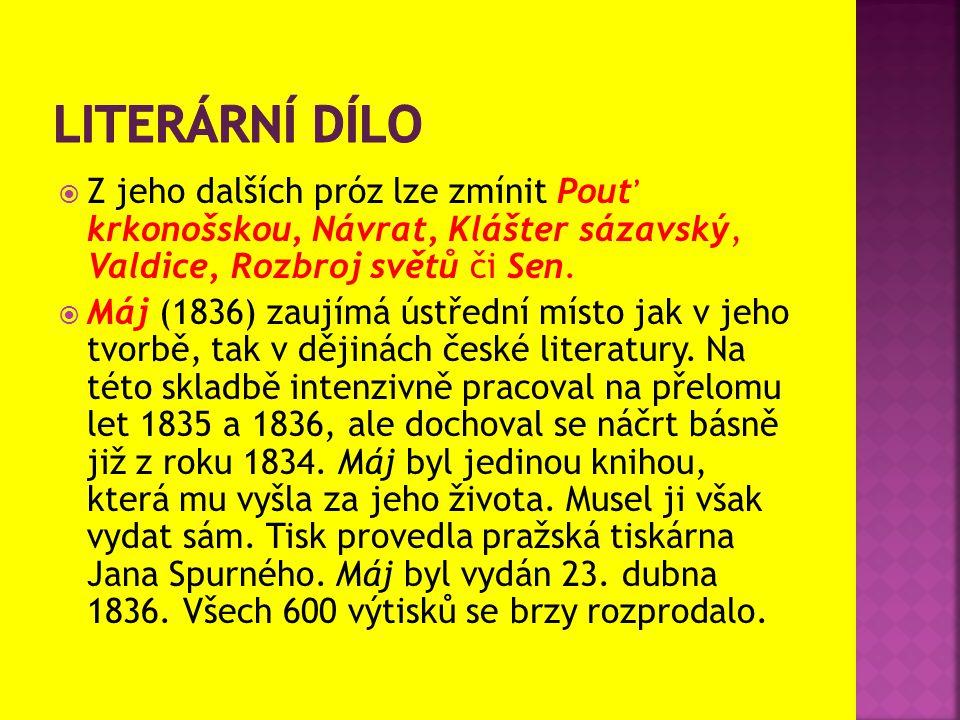 Literární dílo Z jeho dalších próz lze zmínit Pouť krkonošskou, Návrat, Klášter sázavský, Valdice, Rozbroj světů či Sen.
