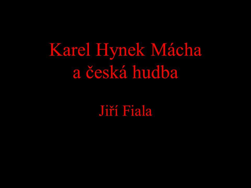 Karel Hynek Mácha a česká hudba Jiří Fiala