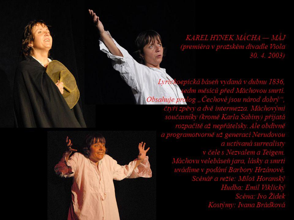 KAREL HYNEK MÁCHA — MÁJ (premiéra v pražském divadle Viola. 30. 4. 2003)