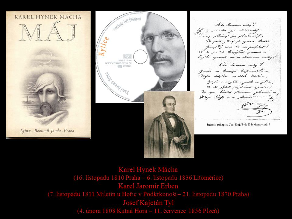 Karel Hynek Mácha Karel Jaromír Erben Josef Kajetán Tyl