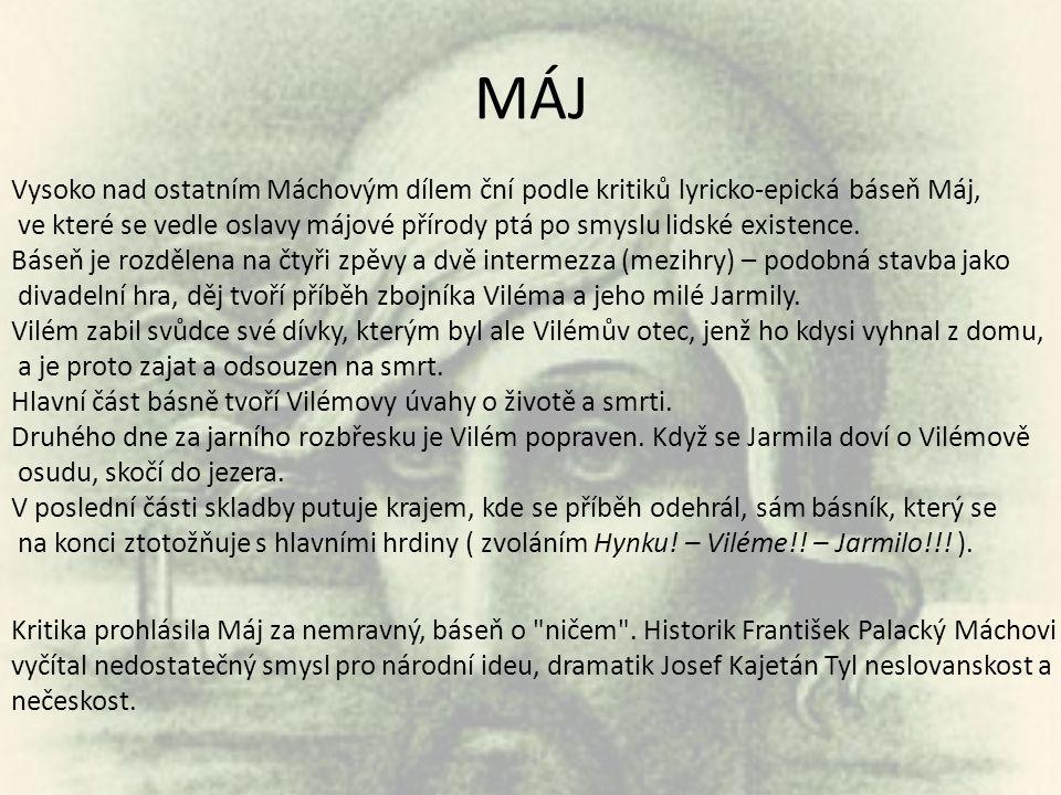 MÁJ Vysoko nad ostatním Máchovým dílem ční podle kritiků lyricko-epická báseň Máj,