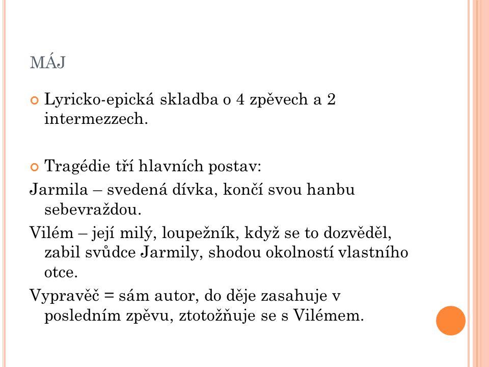 máj Lyricko-epická skladba o 4 zpěvech a 2 intermezzech.
