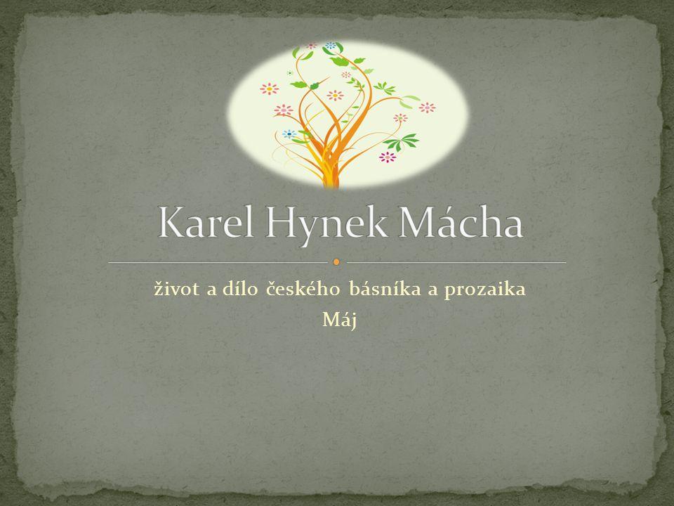 život a dílo českého básníka a prozaika Máj