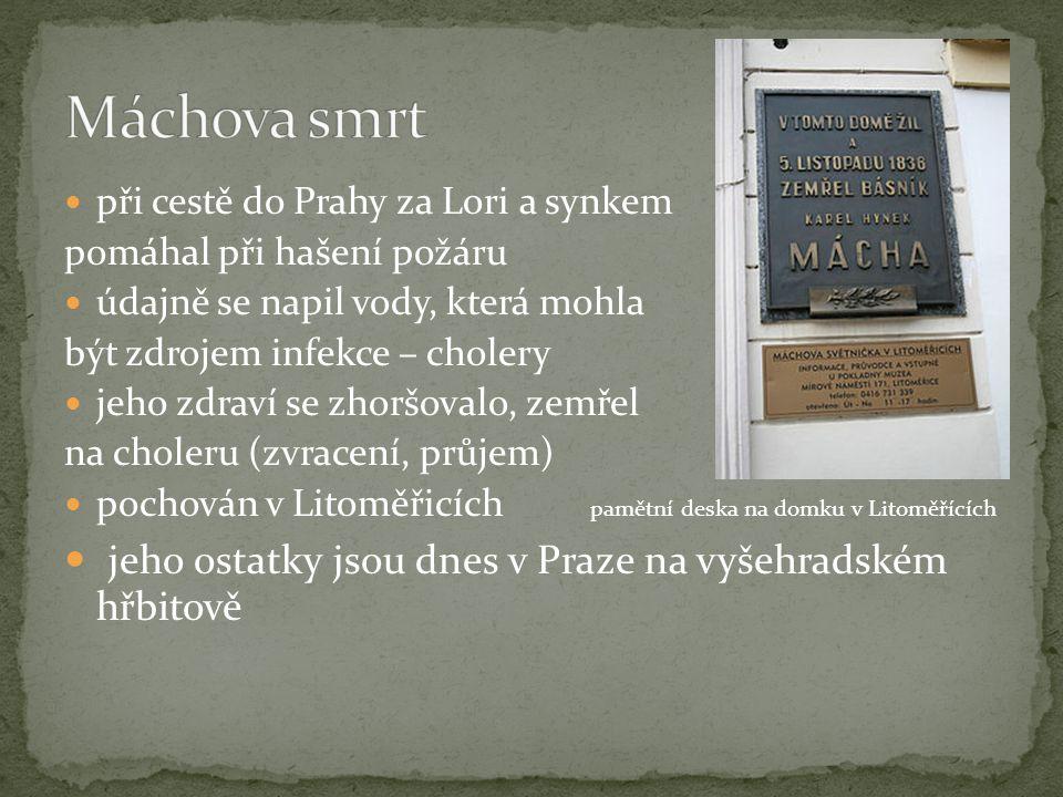 Máchova smrt jeho ostatky jsou dnes v Praze na vyšehradském hřbitově