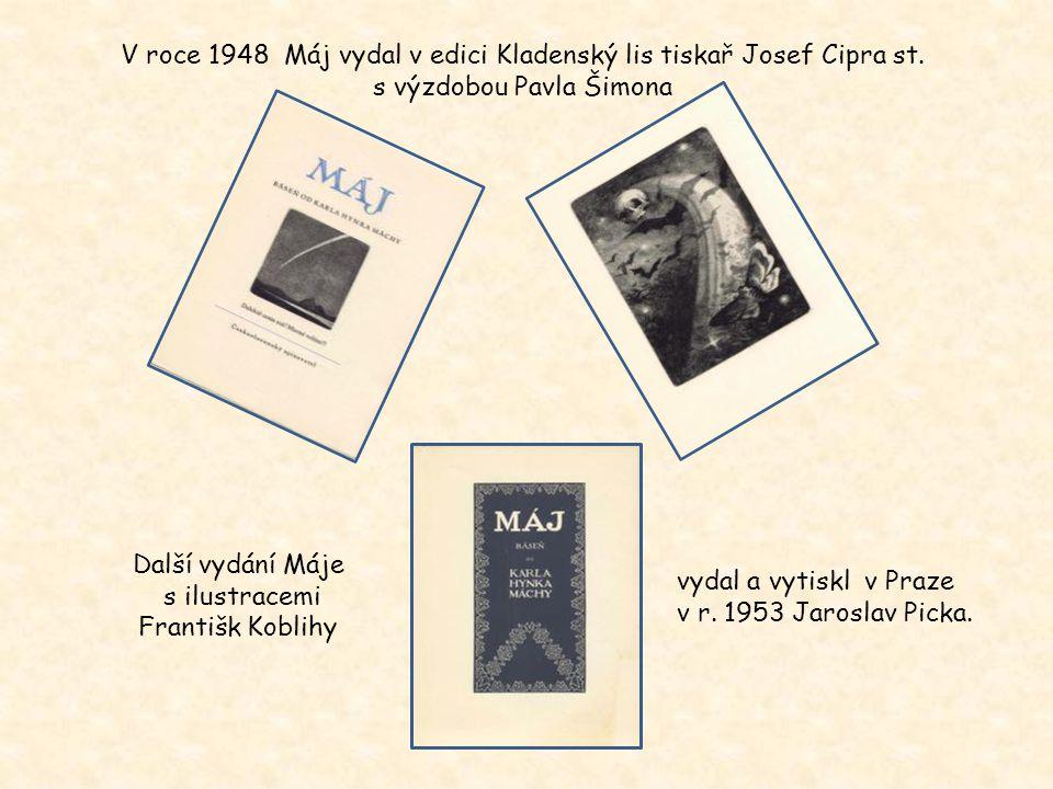 V roce 1948 Máj vydal v edici Kladenský lis tiskař Josef Cipra st.