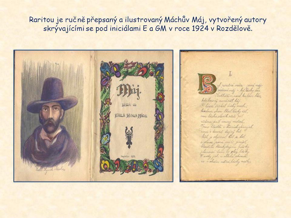 Raritou je ručně přepsaný a ilustrovaný Máchův Máj, vytvořený autory skrývajícími se pod iniciálami E a GM v roce 1924 v Rozdělově.