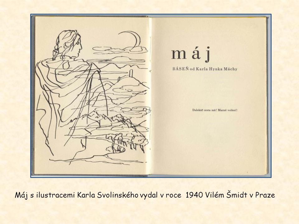 Máj s ilustracemi Karla Svolinského vydal v roce 1940 Vilém Šmidt v Praze
