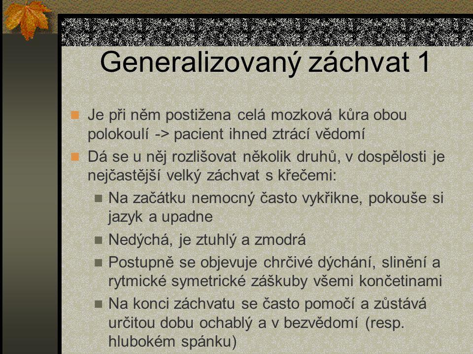 Generalizovaný záchvat 1