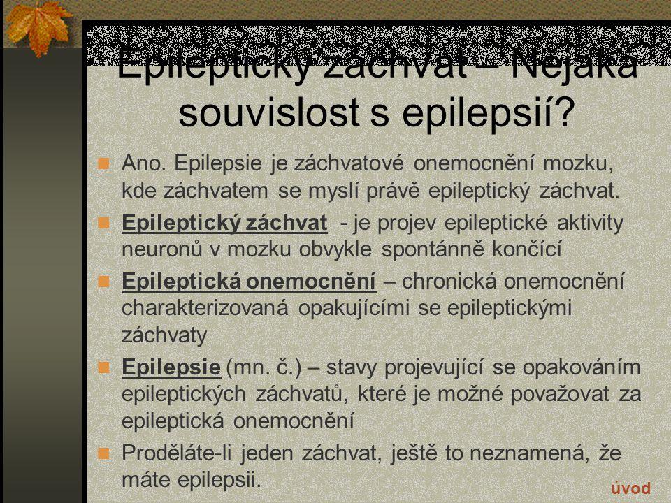 Epileptický záchvat – Nějaká souvislost s epilepsií