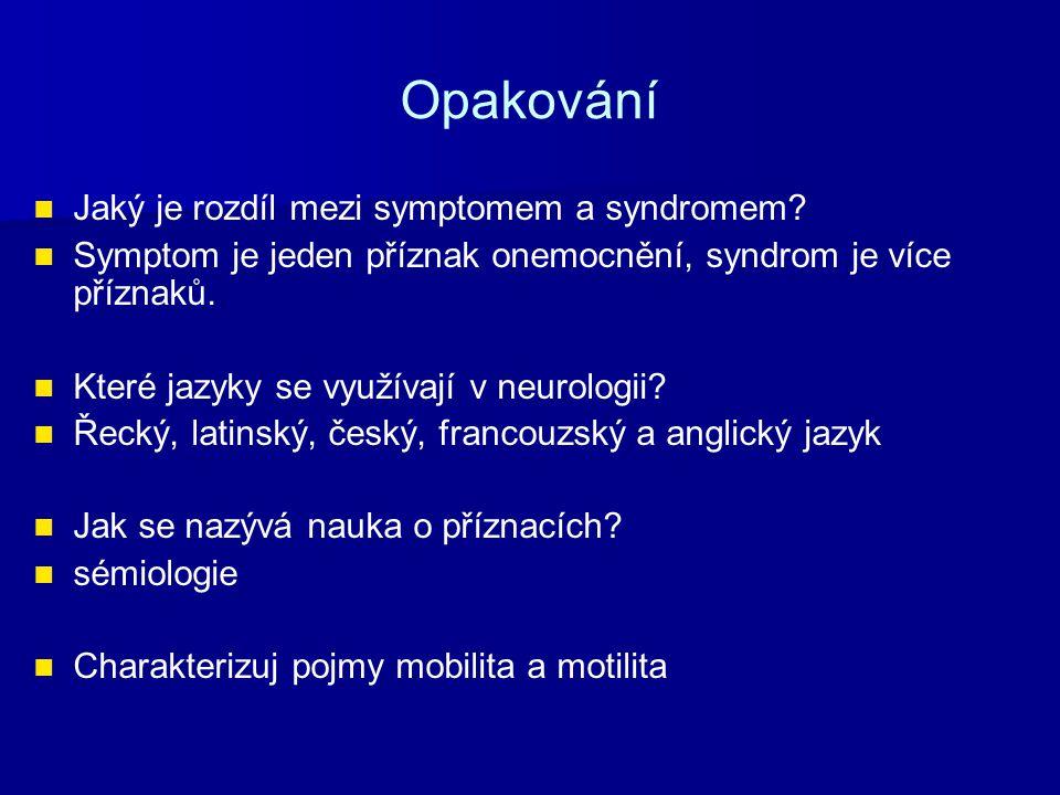 Opakování Jaký je rozdíl mezi symptomem a syndromem