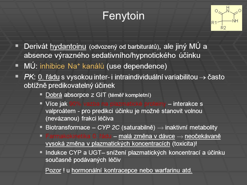 Fenytoin Derivát hydantoinu (odvozený od barbiturátů), ale jiný MÚ a absence výrazného sedativního/hypnotického účinku.