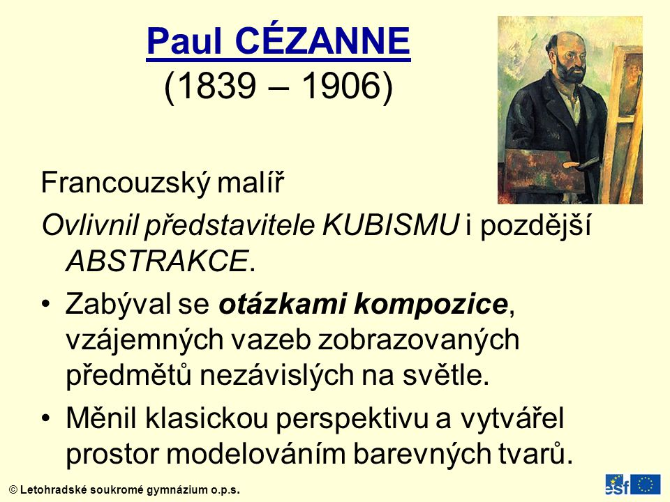 Paul CÉZANNE (1839 – 1906) Francouzský malíř