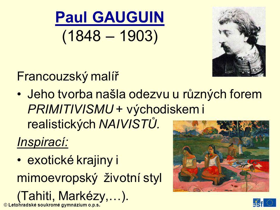 Paul GAUGUIN (1848 – 1903) Francouzský malíř
