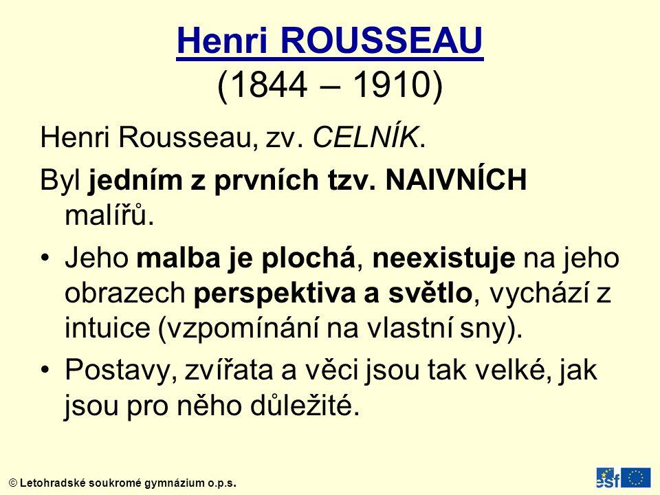 Henri ROUSSEAU (1844 – 1910) Henri Rousseau, zv. CELNÍK.