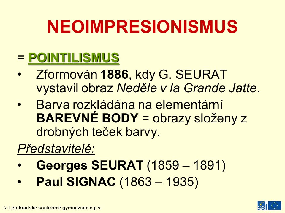 NEOIMPRESIONISMUS = POINTILISMUS