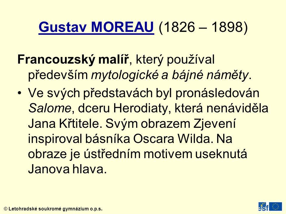 Gustav MOREAU (1826 – 1898) Francouzský malíř, který používal především mytologické a bájné náměty.