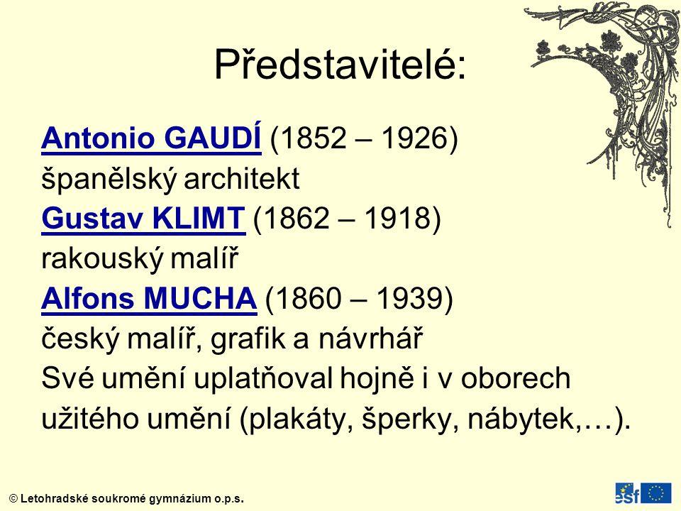 Představitelé: Antonio GAUDÍ (1852 – 1926) španělský architekt