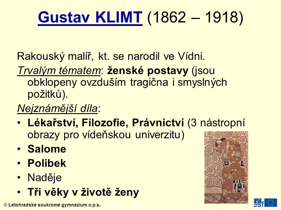 Gustav KLIMT (1862 – 1918) Rakouský malíř, kt. se narodil ve Vídni.