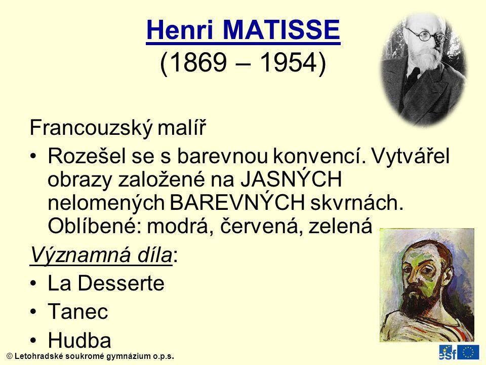 Henri MATISSE (1869 – 1954) Francouzský malíř
