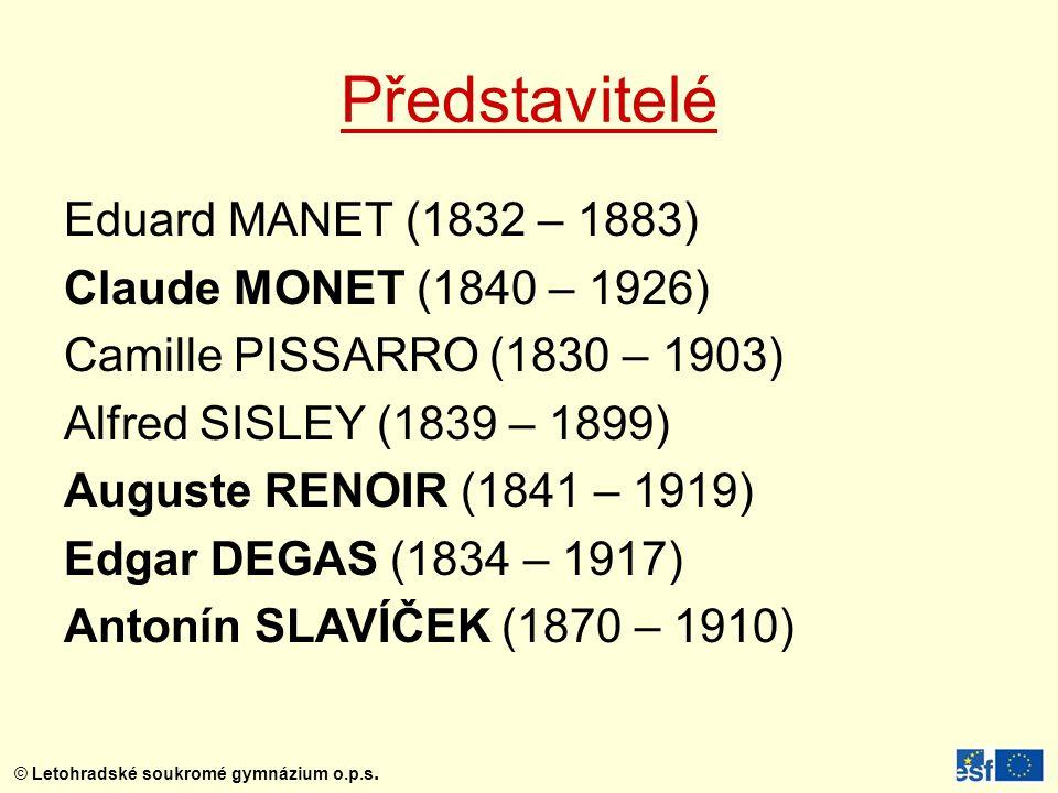 Představitelé Eduard MANET (1832 – 1883) Claude MONET (1840 – 1926)
