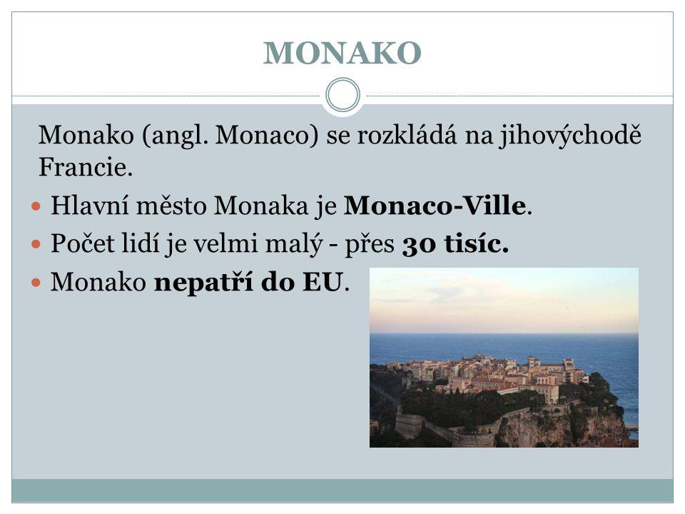 MONAKO Monako (angl. Monaco) se rozkládá na jihovýchodě Francie.