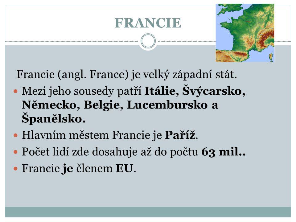 FRANCIE Francie (angl. France) je velký západní stát.