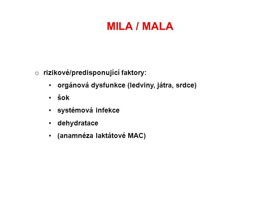 MILA / MALA rizikové/predisponující faktory: