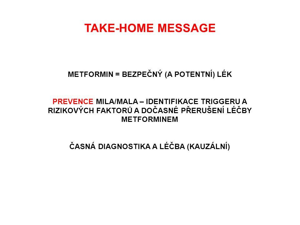 TAKE-HOME MESSAGE METFORMIN = BEZPEČNÝ (A POTENTNÍ) LÉK