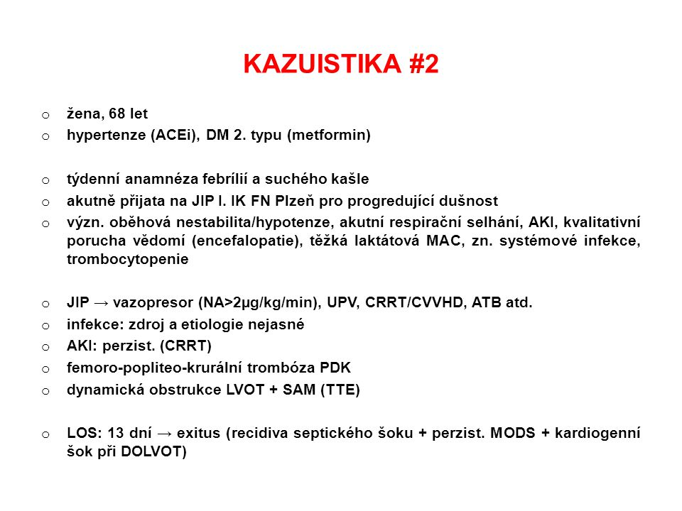KAZUISTIKA #2 žena, 68 let hypertenze (ACEi), DM 2. typu (metformin)