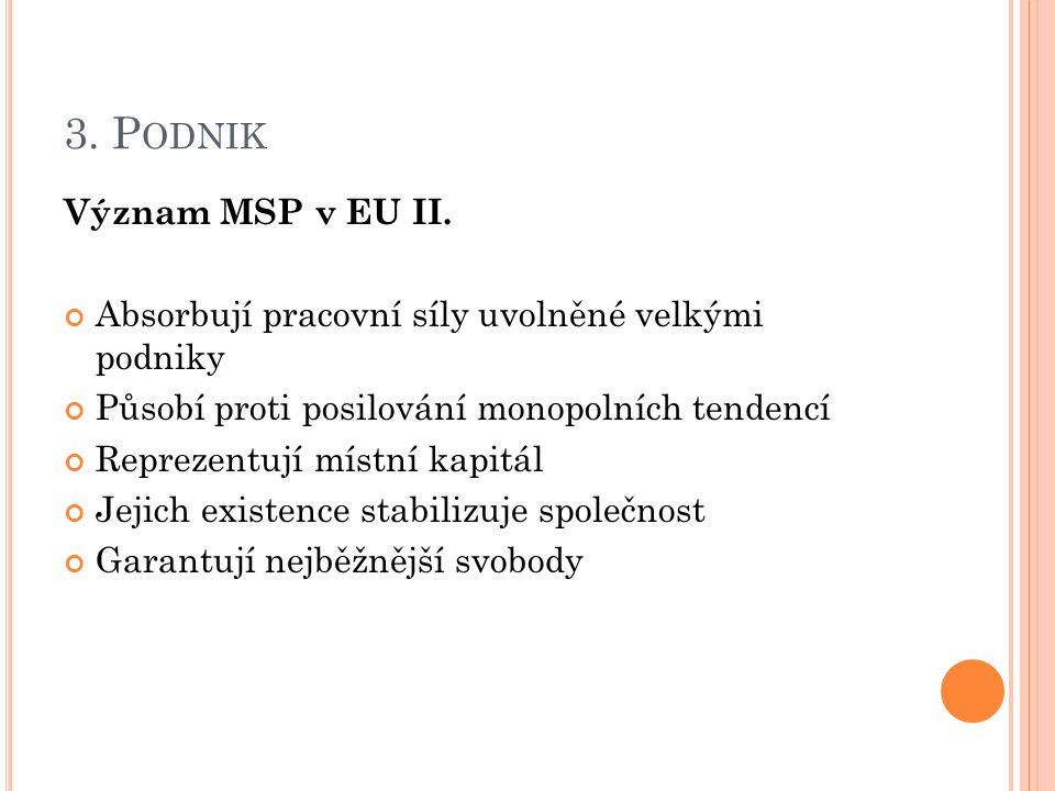 3. Podnik Význam MSP v EU II.