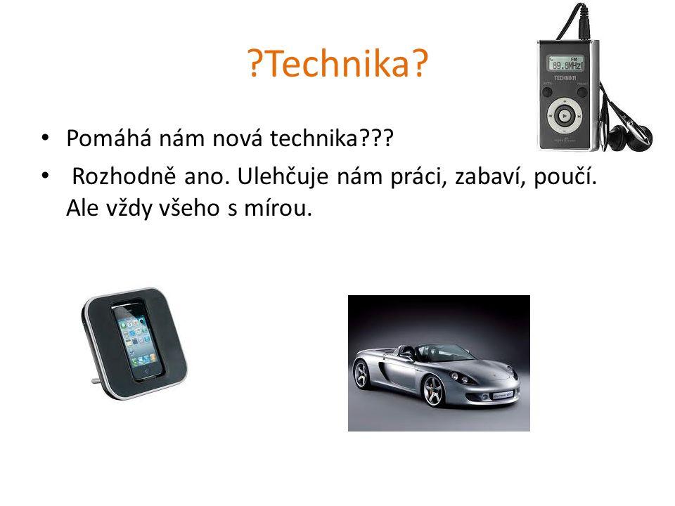 Technika Pomáhá nám nová technika