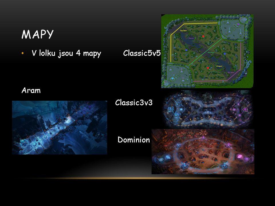 Mapy V lolku jsou 4 mapy Classic5v5 Aram Classic3v3 Dominion